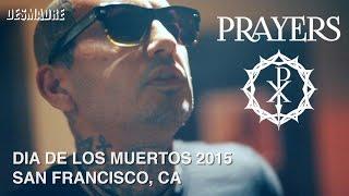 PRAYERS - Dia De Los Muertos 2015 Pt 1/2 #Desmadre #Music