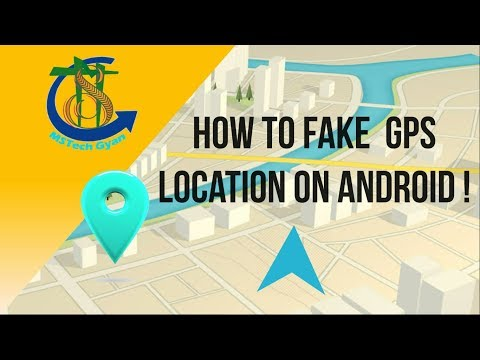 How to Fake Your GPS Location on Android !