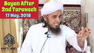 [17 May, 2018] Latest Bayan After 2nd Taraweeh | Zakat Kya Gareebo Ka Haq Hai? Mufti Tariq Masood