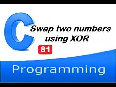 Swap two numbers using XOR in c programming