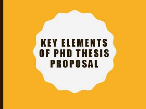 Key eElements of PhD Thesis Proposal