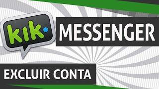 Como Excluir Sua Conta Do Kik Messenger