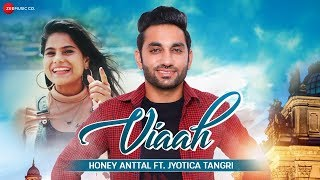 Viaah - Official Music Video | Honey Anttal Ft Jyotica Tangri