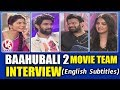 Baahubali 2 Movie Team Interview With Savitri   Prabhas   Anushka   Rana   V6 News