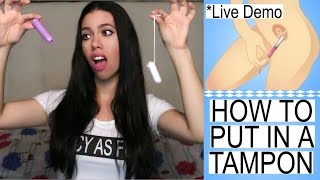 How To Put In A Tampon Live Demo My 1st Time Experience