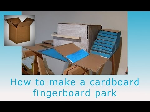 How to make a cardboard fingerboard park