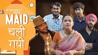 Maid Chali Gayi | The Timeliners