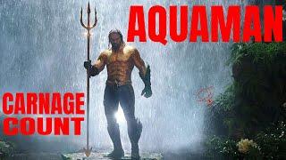 Aquaman (2018) Carnage Count