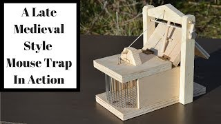 A Late Medieval Style Mouse Trap In Action. Mouse Trap Monday.