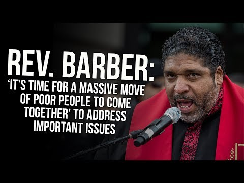 Rev. Barber: 'It's Time For A Massive Move Of Poor People To Come Together'