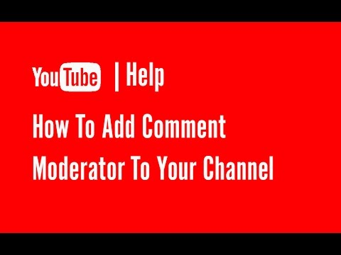 How to add comment moderators to YouTube channel | YouTube Help