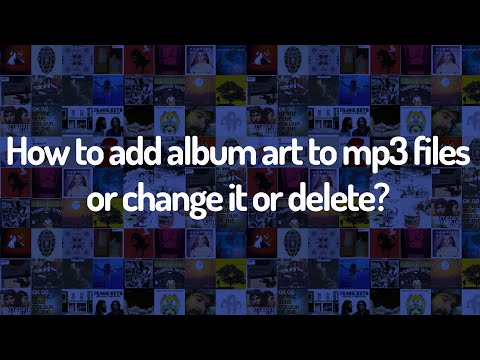 How to add album art to mp3 files? (Add/Change/Delete)