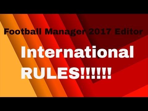 Football Manager 17 Editor Tutorial: International Rules