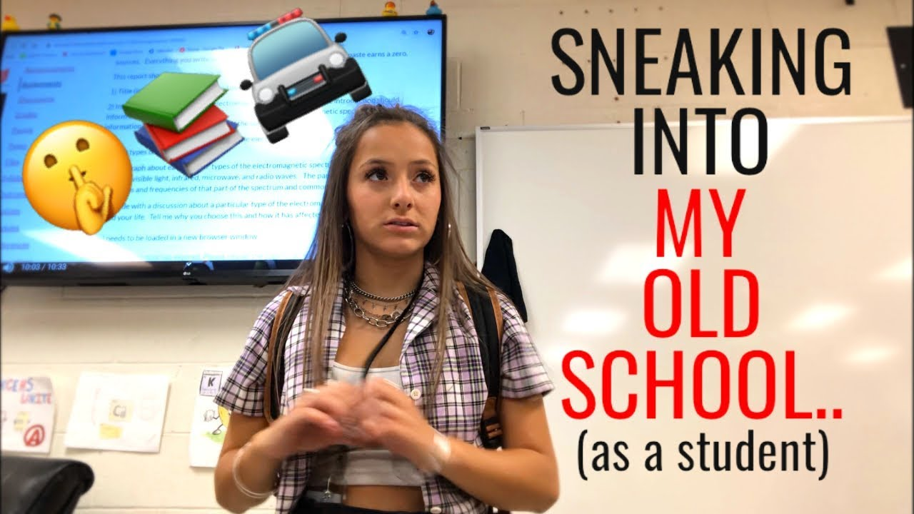 SNEAKING INTO MY OLD SCHOOL..(as a student)