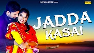 Jadda Kasai | Krrish Dighaliya, Pooja Punjaban, Anjali Raj | New Most Popular Haryanvi Song 2019