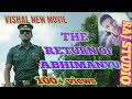 Download ''THE RETURN OF ABHIMANYU''.    VISHAL  new movie MP3,3GP,MP4