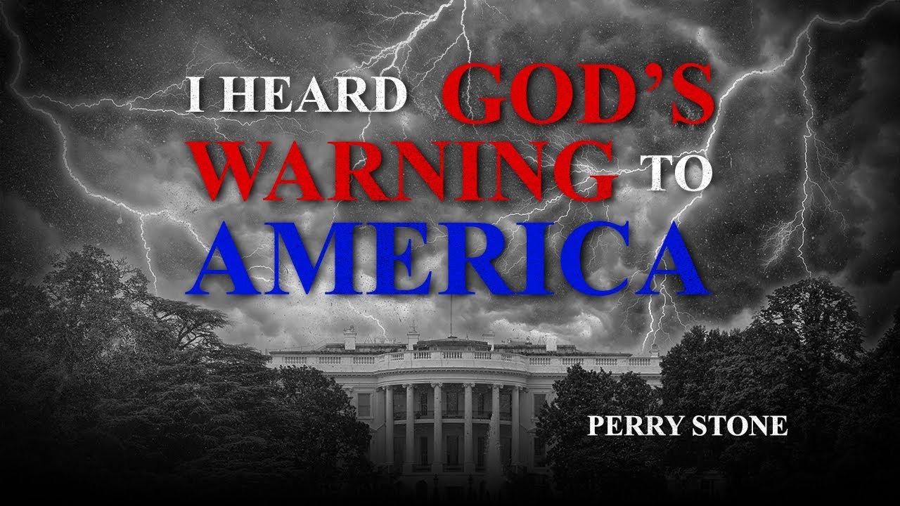 I Heard God's Warning to America | Perry Stone