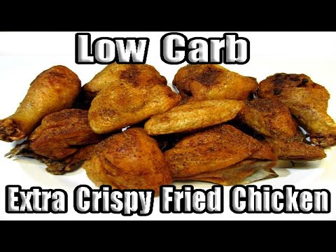 Extra Crispy Southern Fried Chicken - (Low Carb Recipe)