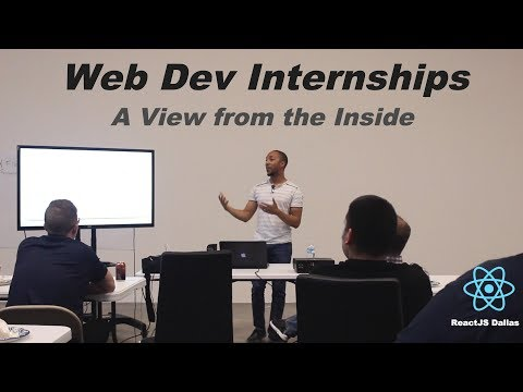 Web Development Internships: A View from the Inside - Complete ReactJS Dallas Tech Talk