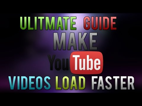 ULTIMATE Guide How To Make Youtube Videos Load Faster (2016)