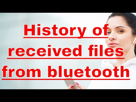 How to see the history of received files from bluetooth on Android 4.2.2