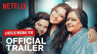 Tribhanga Official Trailer Kajol Mithila Palkar Tanvi Azmi Kunaal Roy Kapur