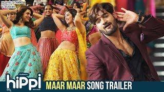 Maar Maar Song Trailer | Hippi Telugu Movie Songs | Karthikeya | Digangana Suryavanshi | TN Krishna