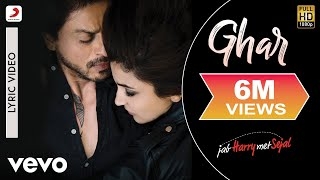Ghar - Official Lyric Video | Anushka Sharma | Shah Rukh Khan | Pritam