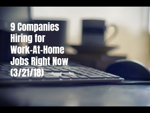 9 Companies Hiring for Work-At-Home Jobs Right Now (3/21/18)