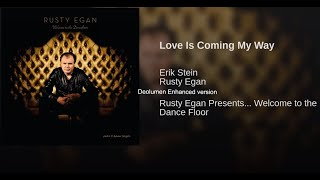 RUSTY EGAN PRESENTS - Love Is Coming My Way.. SD enhanced V1