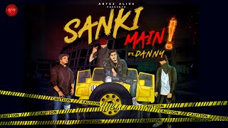 Sanki Main | Official Music Video | DANNY | New Rap Song | Latest Hindi Song 2019