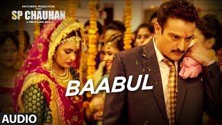 Full Audio:  Baabul | SP CHAUHAN | Jimmy Shergill, Yuvika Chaudhary