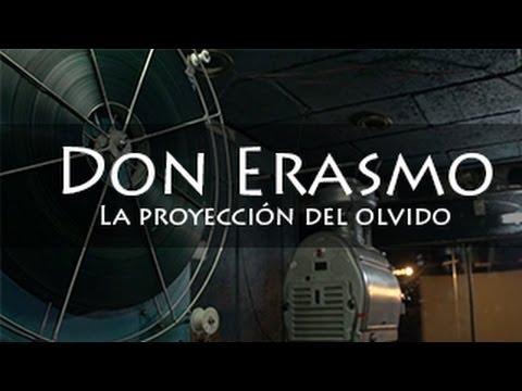 Documental: Don Erasmo, la proyección del olvido.