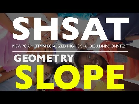 SHSAT MATH | Geometry   Slope | High School Admission Test | New York