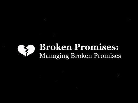 How to Handle Broken Promises: An unfortunate inevitability