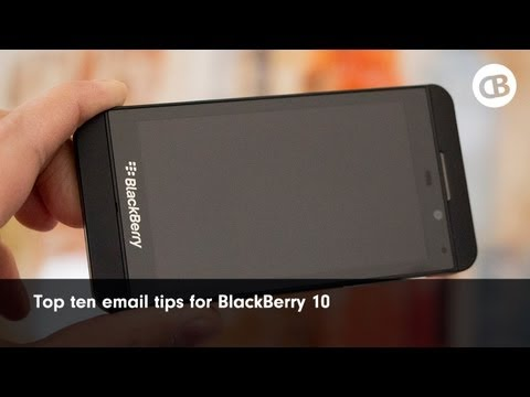 Top 10 tips for BlackBerry 10 e-mail