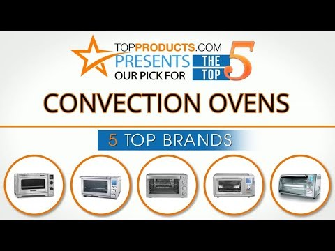 Best Convection Oven Reviews 2017 – How to Choose the Best Convection Oven