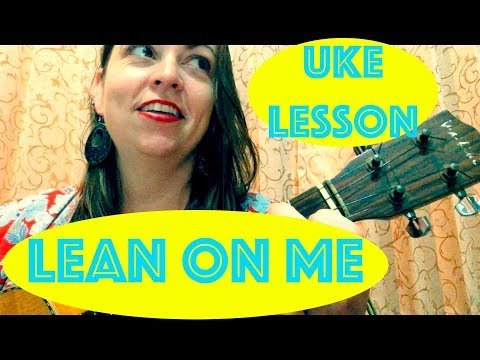How to Play LEAN ON ME Easy Ukulele Lesson Bill Withers Chords Strumming