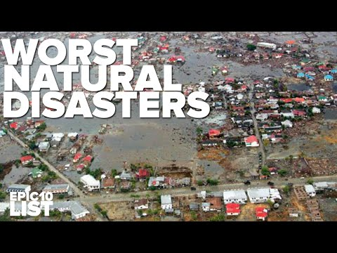 10 WORST NATURAL DISASTERS in History