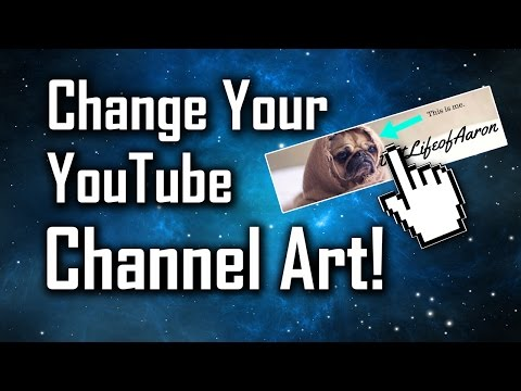 How To Change YouTube Channel Art! (2018)