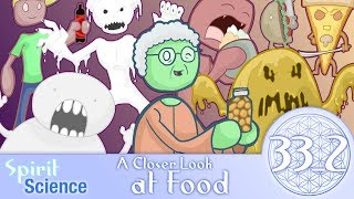 Spirit Science 33_2 ~ A Closer Look at Food