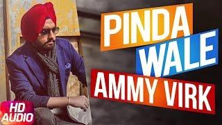 Pinda Wale (Audio Song) | Ammy Virk | Harish Verma | Jass Bajwa | Thug Life | Latest Punjabi Song