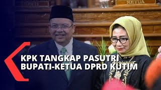 KPK Tangkap Tangan Pasutri Bupati-Ketua DPRD Kutim