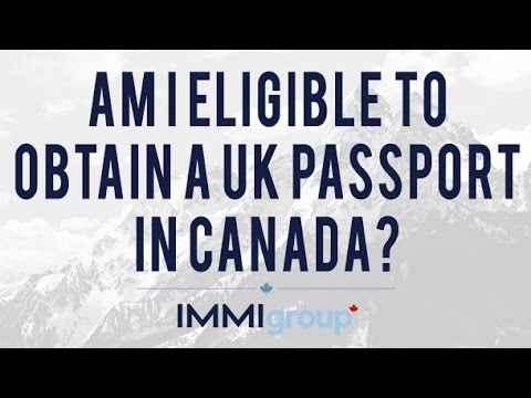 Am I eligible to obtain a UK passport in Canada?