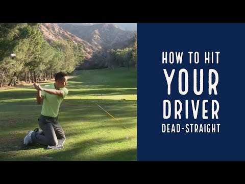 Hit Your Driver Dead Straight!