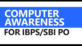 (1/2) Computer Awareness for IBPS/SBI PO: History, Hardware, Software, and Computer Security