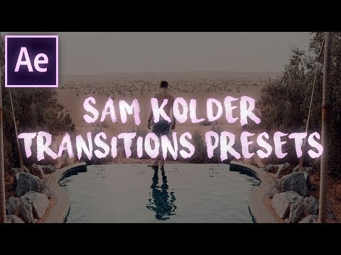 Sam Kolder Transitions Presets Pack | After Effects CC 2017