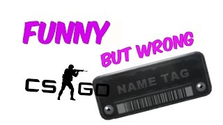 CSGO Funny but Wrong Name Tags Episode #10 WOOT WOOT