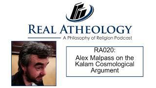 Ra020 - Alex Malpass On The Kalam Cosmological Argument