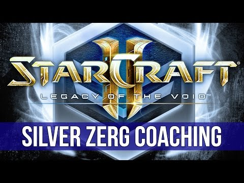 StarCraft 2: Legacy of the Void - Silver League Zerg Coaching!